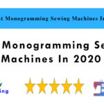 5 Best Monogramming Sewing Machines In 2020
