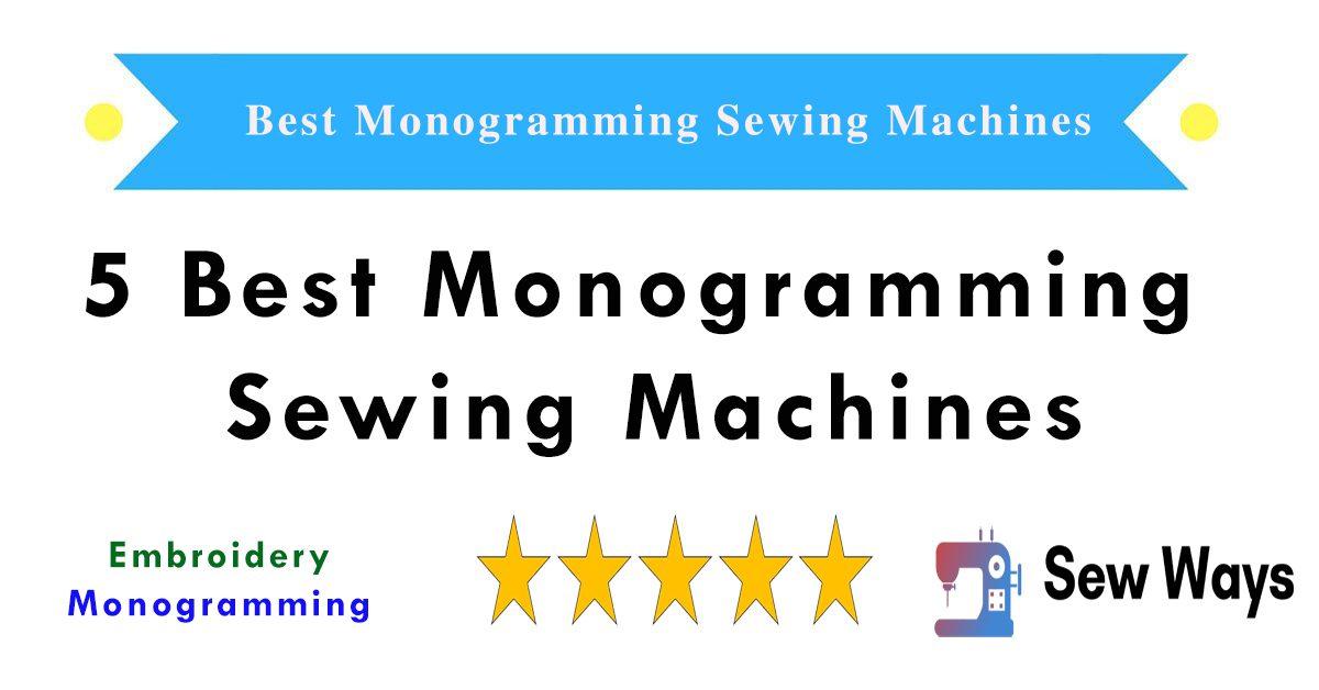 Monogramming Sewing Machines Review