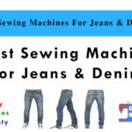 4 Best Sewing Machines For Jeans & Denim in 2021