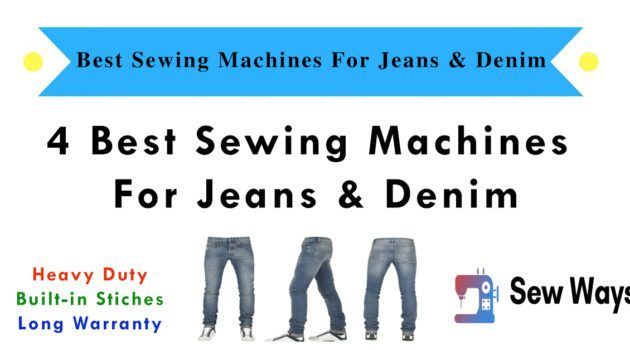 4 Best Sewing Machines For Jeans & Denim