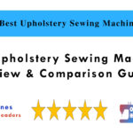 5 Best Upholstery Sewing Machines in 2020 Review & Comparison Guide