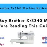 Do Not Buy Brother Xr3340 Machine Before Reading This Guide