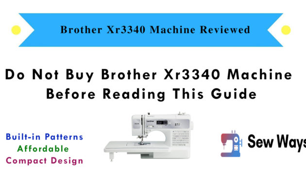 Brother Xr3340 Machine Review & Buying Guide
