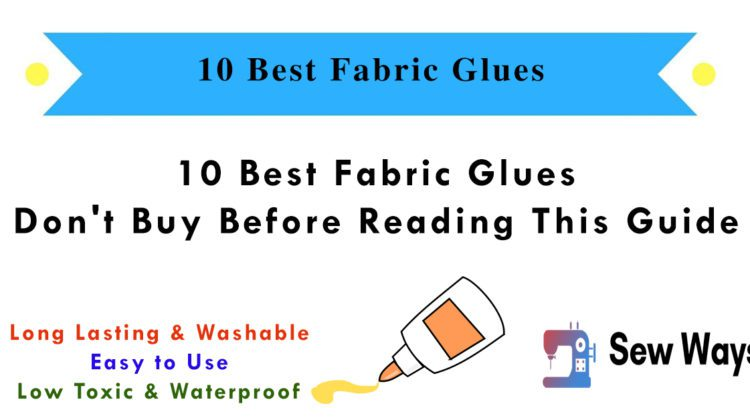 10 Best Fabric Glues - Best Glue For Sewing