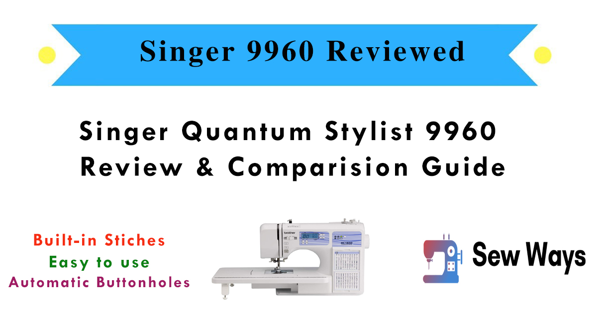 singer 9960 sewing machine reviews