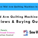 4 Best Mid Arm Quilting Machines in 2021 - Reviews & Buying Guide