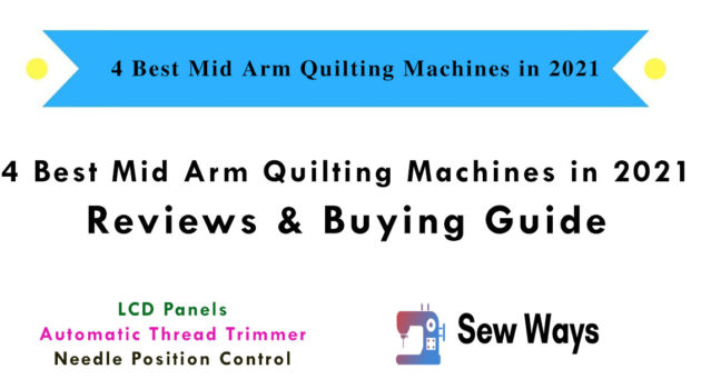 4 Best Mid Arm Quilting Machines - Reviews & Buying Guide