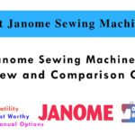 6 Best Janome Sewing Machines in 2021- Review and Comparison Guide