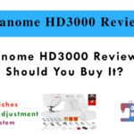 Janome HD3000 Review - Should You Buy It?