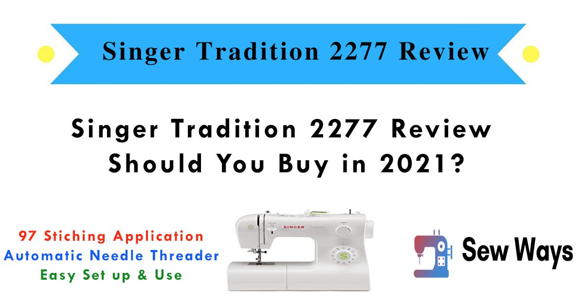 Singer Tradition 2277 Review