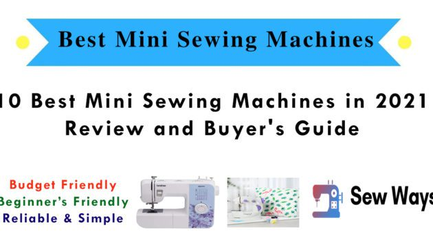 10 Best Mini Sewing Machines- Review and Buyer's Guide