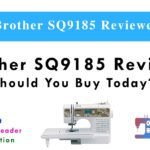 Brother SQ9185 Review – Should You Buy Today