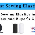 Top 6 Sewing Elastics in 2021- Review and Buyer's Guide